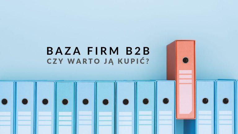 baza firm b2b czy warto ją kupić